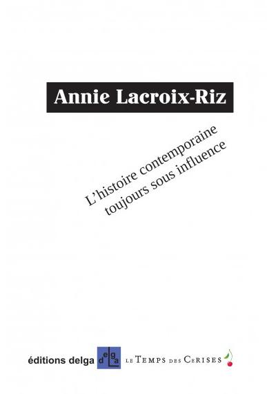 l-histoire-contemporaine-toujours-sous-influence-annie-lacroix-riz