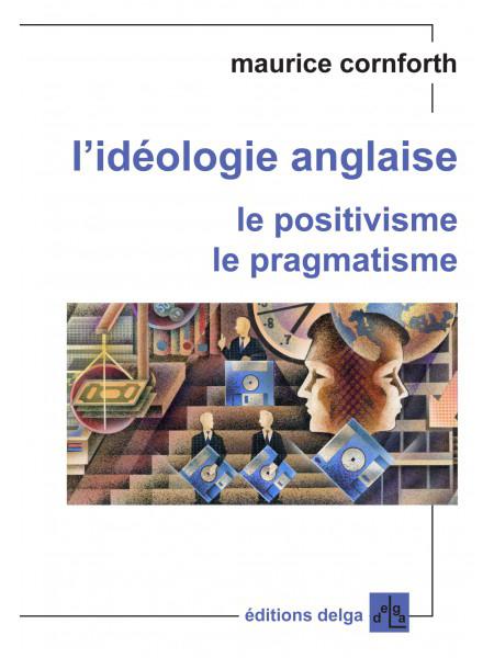 l-ideologie-anglaise-le-positivisme-le-pragmatisme