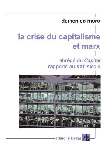 la-crise-du-capitalisme-et-marx-abrege-du-capital-rapporte-au-xxie-siecle