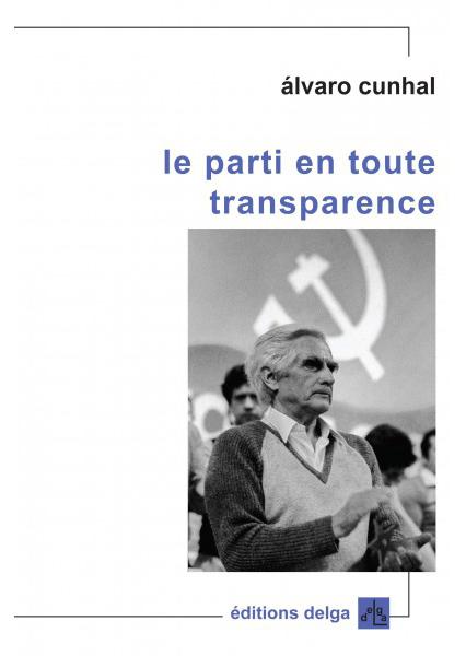 le-parti-en-toute-transparence-alvaro-cunhal