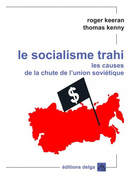 le-socialisme-trahi-les-causes-de-la-chute-de-l-urss-r-keeran-t-kenny