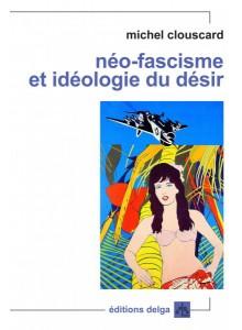 neo-fascisme-et-ideologie-du-desir-michel-clouscard