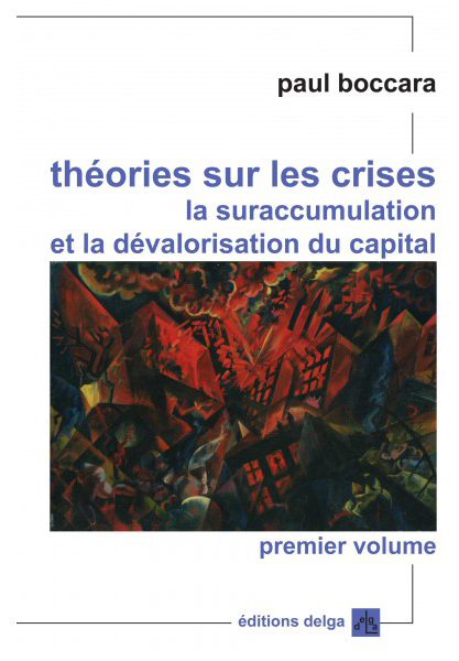 theories-sur-les-crises-la-suraccumulation-et-la-devaloristion-du-capital-paul-boccara
