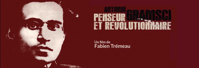 Antonio Gramsci, penseur et révolutionnaire. Documentaire réalisé par Fabien Trémeau