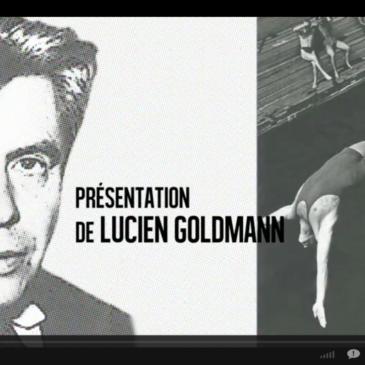 Video – Pour lire Lucien Goldmann