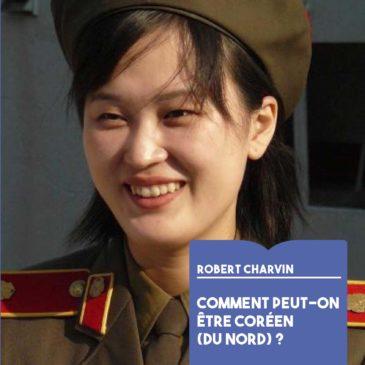 présentation Comment peut-on être Coréen (du Nord)?