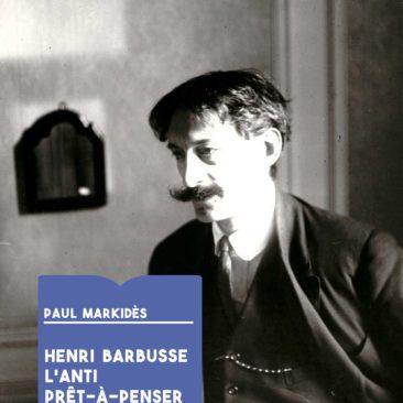 Henri Barbusse l'anti prêt-à-penser