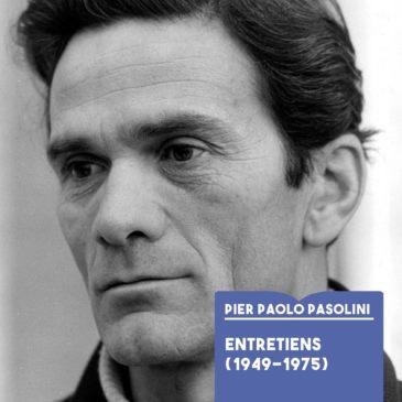 «Pasolini a vu avec le regard du poète l'alliance réactionnaire du libéral et du libertaire»