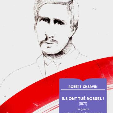 Ils ont tué Rossel !